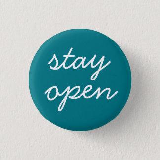 Aufenthalt offenes ~ inspirational runder button 3,2 cm
