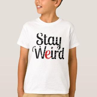 Aufenthalt-sonderbarer beunruhigter Text T-Shirt
