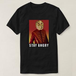 Aufenthalt verärgert! T - Shirt