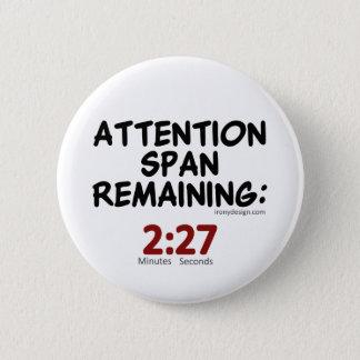 Aufmerksamkeitsspanne-Bleiben: 2:27 Minuten Runder Button 5,1 Cm