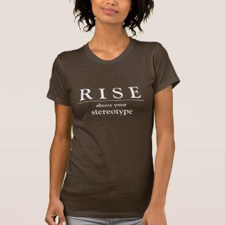 Aufstieg über Ihrem Stereotypen T-Shirt