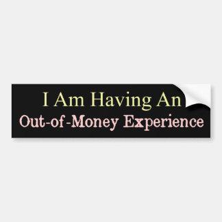 Aus der Geld-Erfahrung heraus lustig Autoaufkleber