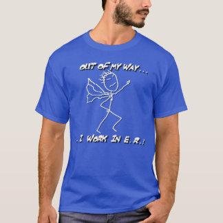 """""""AUS MEINER WEISE HERAUS… ICH ARBEITE IN E.R. """" T-Shirt"""