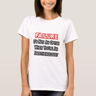 Ausfall… nicht ein Wahl-… Anästhesiologe T-Shirt