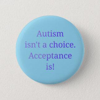 Autismus ist nicht ein auserlesenes (blau) runder button 5,7 cm
