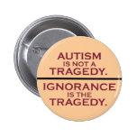 Autismus ist nicht eine Tragödie Buttons