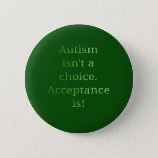 Autismus ist nicht eine Wahl (Grün Runder Button 5,7 Cm
