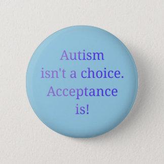 Autismus ist nicht eine Wahl Runder Button 5,7 Cm