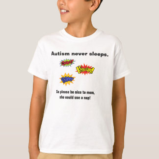 Autismus schläft nie T - Shirt