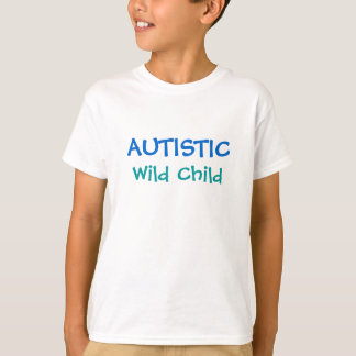 AUTISTISCHES, wildes Kind - wählen Sie Ihre Farbe T Shirts