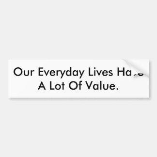 Autoaufkleber-Sprichwort unsere Leben haben Wert Autoaufkleber
