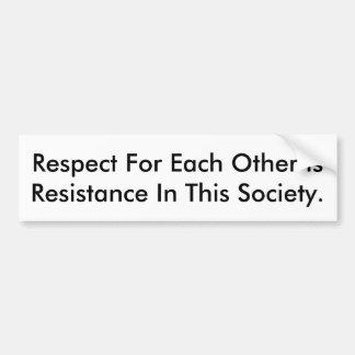 Autoaufkleber-Sprichwortrespekt ist Widerstand Autoaufkleber
