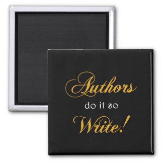 Autoren tun es, also schreiben Sie! Quadratischer Magnet