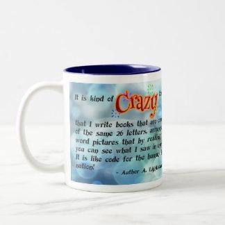 Autorn-Zitat-Tassen-Schreiben ist verrückt Zweifarbige Tasse