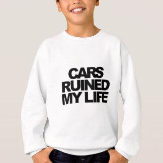 Autos ruinierten mein Leben Sweatshirt