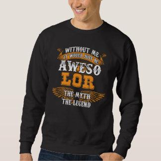Aweso LOR eine wahre lebende Legende Sweatshirt