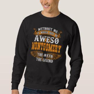 Aweso MONTGOMERY eine wahre lebende Legende Sweatshirt