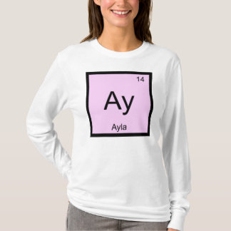 Ayla Namenschemie-Element-Periodensystem T-Shirt