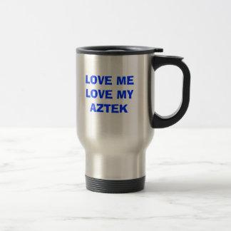 Aztek, LIEBE ICH LIEBE MEIN AZTEK Reisebecher