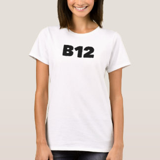B12 T-Shirt