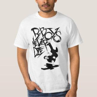 b.boy die nie! t'shirt!! T-Shirt
