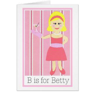 B ist für Betty Karte