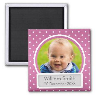 Baby-Foto mit Namen-u. Datums-Polka-Punkt-Rosa Quadratischer Magnet