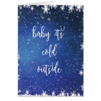 Baby ist es kalte Außenseite - Karte
