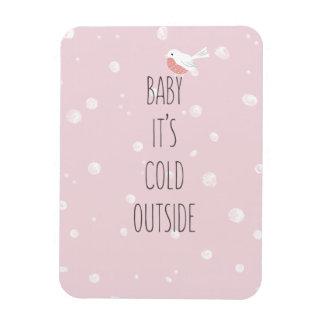 Baby, ist es kalte Außenseite - romantischer Zitat Magnet