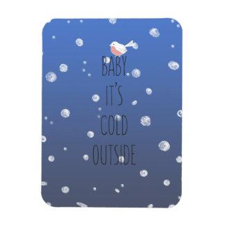 Baby, ist es kalte Außenseite - Weihnachtsmagnet Magnet