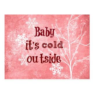 Baby ist es kaltes Außenseiten-Zitat Postkarte