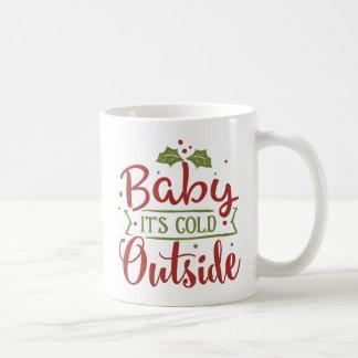 Baby ist es kaltes äußeres Weihnachten | Kaffeetasse
