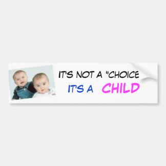 """Babys, ist es nicht eine """"Wahl"""", KIND… - Besonders Autoaufkleber"""