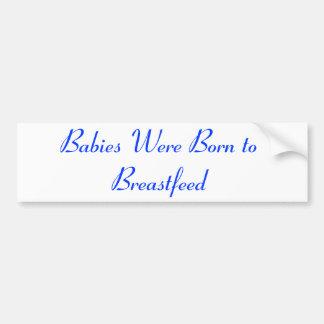 Babys waren geboren zu stillen autoaufkleber