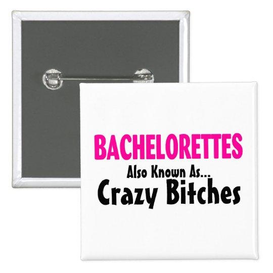 Bachelorettes alias verrückte Weibchen Quadratischer Button 5,1 Cm