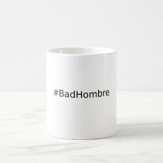 #BadHombre Kaffeetasse