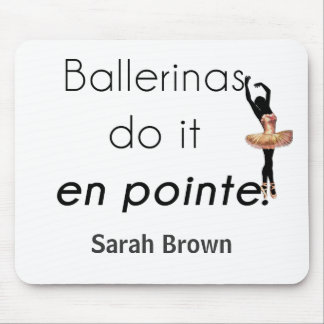 Ballerinen so es! mousepad