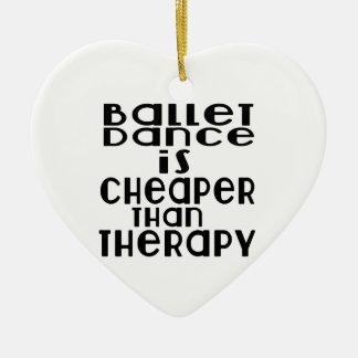 Ballett-Tanz ist billiger als Therapie Keramik Herz-Ornament