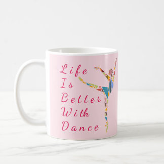 Ballett-Tasse: Das Leben ist besser Kaffeetasse