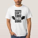 Barack Obama kann diese Gewehre nicht nehmen T Shirt