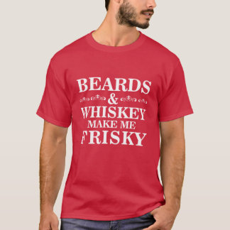 Bärte und Whisky stellen mich Frisky lustigen T - T-Shirt