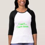 """Baseball-T-Shirt Art """"ich kann… ich Tanz nicht T Shirts"""