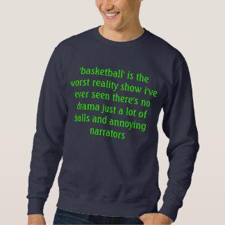 Basketball ist nicht einmal eine gute Wirklichkeit Sweatshirt