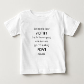 Be nice to your Admin Baby T-shirt