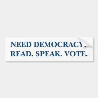 Bedarfs-Demokratie? Gelesen. Sprechen Sie. Autoaufkleber