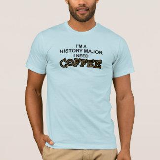 Bedarfs-Kaffee - Geschichtsmajor T-Shirt