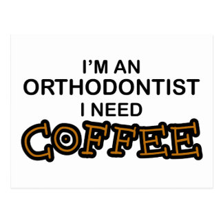 Bedarfs-Kaffee - Orthodontist Postkarte