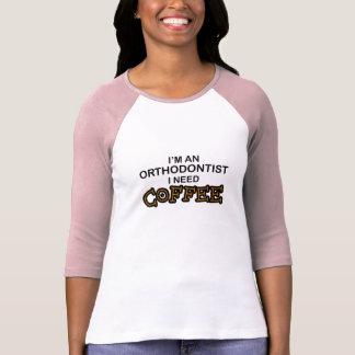 Bedarfs-Kaffee - Orthodontist T-Shirt