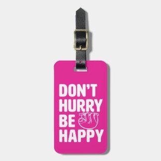 Beeilen Sie sich nicht ist glücklicher lustiger Gepäckanhänger