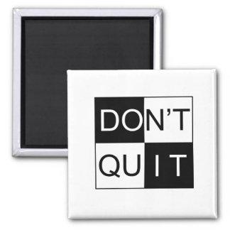 Beendigen Sie nicht - tun Sie es Quadratischer Magnet